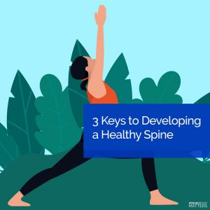 3 Keys To Developing A Healthy Spine in Wichita KS
